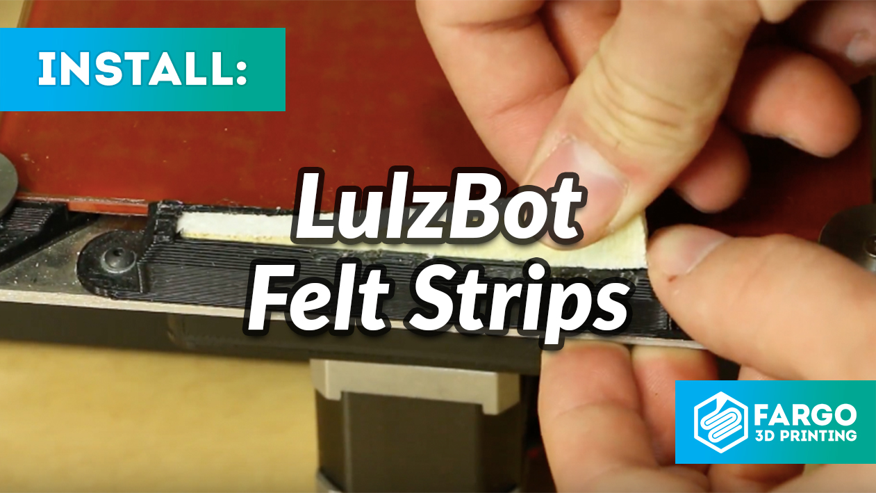 How to install Lulzbot Felt Strips